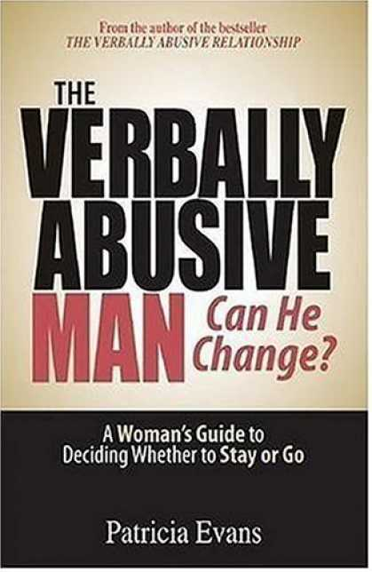 Bestsellers (2006) - The Verbally Abusive Man, Can He Change?: A Woman' Guide to Deciding Whether to