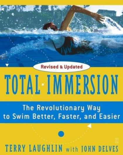 Bestsellers (2006) - Total Immersion: The Revolutionary Way To Swim Better, Faster, and Easier by Ter