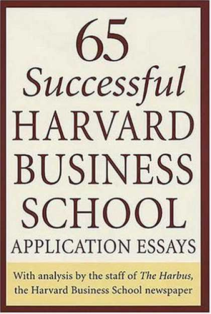 Bestsellers (2006) - 65 Successful Harvard Business School Application Essays by