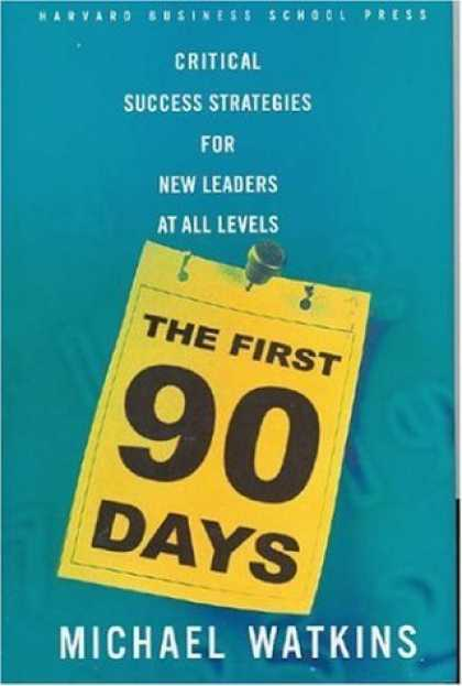 Bestsellers (2006) - The First 90 Days: Critical Success Strategies for New Leaders at All Levels by