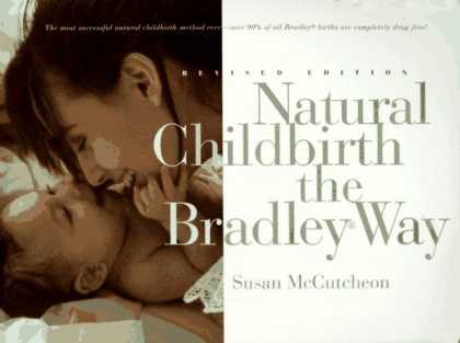 Bestsellers (2006) - Natural Childbirth the Bradley Way: Revised Edition by Susan McCutcheon-Rosegg