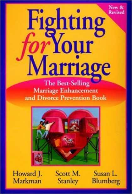 Bestsellers (2006) - Fighting for Your Marriage: Positive Steps for Preventing Divorce and Preserving