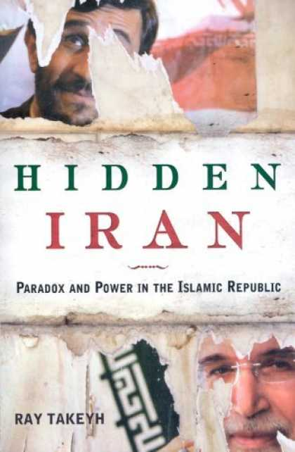 Bestsellers (2006) - Hidden Iran: Paradox and Power in the Islamic Republic by Ray Takeyh