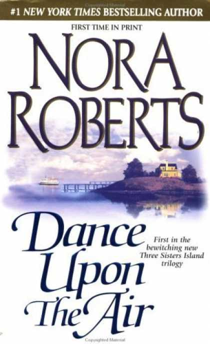 Bestsellers (2006) - Dance upon the Air (Three Sisters Island Trilogy) by Nora Roberts