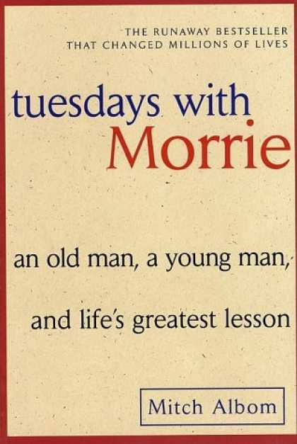 Bestsellers (2006) - Tuesdays with Morrie: An Old Man, a Young Man, and Life's Greatest Lesson by Mit