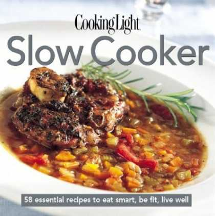 Bestsellers (2006) - Cooking Light Slow Cooker (Cooking Light) by