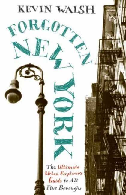 Bestsellers (2006) - Forgotten New York: Views of a Lost Metropolis by Kevin Walsh