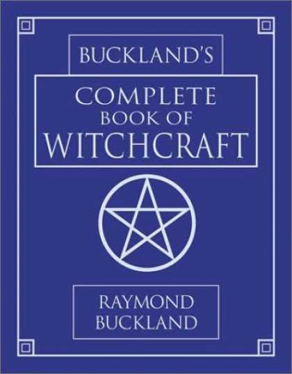 Bestsellers (2006) - Buckland's Complete Book Of Witchcraft (Llewellyn's Practical Magick) by Raymond