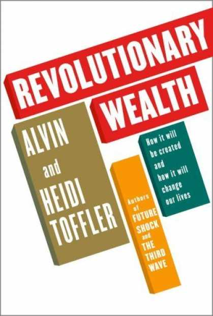 Bestsellers (2006) - Revolutionary Wealth by Alvin Toffler