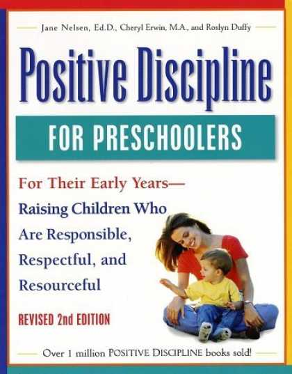Bestsellers (2006) - Positive Discipline for Preschoolers, Revised Second Edition: For Their Early Ye