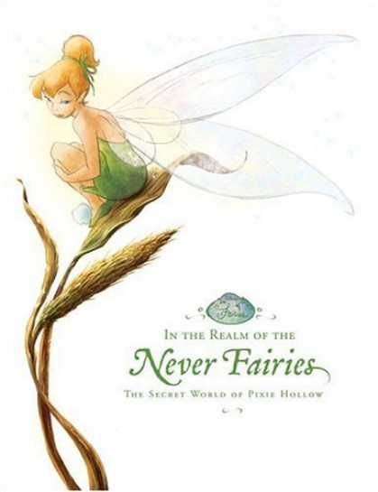 Bestsellers (2006) - In the Realm of the Never Fairies: The Secret World of Pixie Hollow (Disney Fair