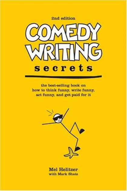 Bestsellers (2006) - Comedy Writing Secrets, 2nd Edition: The Best-Selling Book on How to Think Funny