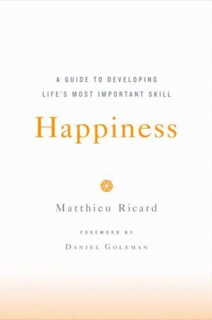 Bestsellers (2006) - Happiness: A Guide to Developing Life's Most Important Skill by Matthieu Ricard