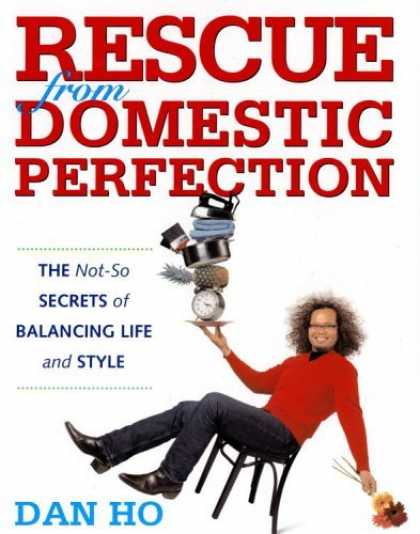 Bestsellers (2006) - Rescue from Domestic Perfection: The Not-So Secrets of Balancing Life and Style