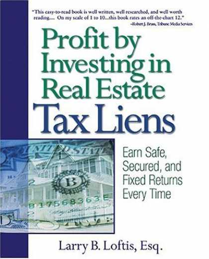 Bestsellers (2006) - Profit by Investing in Real Estate Tax Liens: Earn Safe, Secured, and Fixed Retu