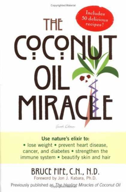 Bestsellers (2006) - The Coconut Oil Miracle (Previously published as The Healing Miracle of Coconut