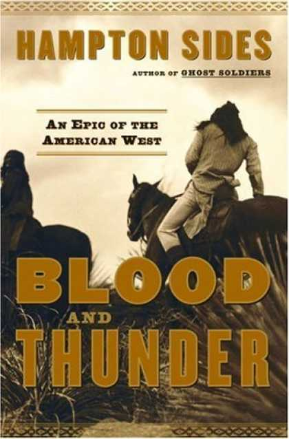 Bestsellers (2006) - Blood and Thunder: An Epic of the American West by Hampton Sides