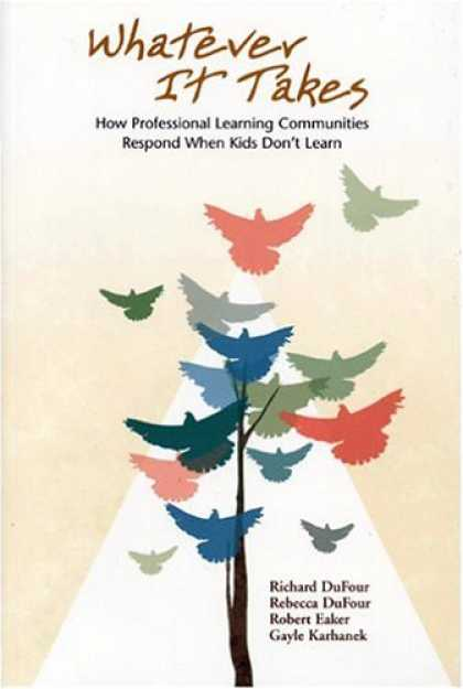 Bestsellers (2006) - Whatever It Takes: How Professional Learning Communities Respond When Kids Don't