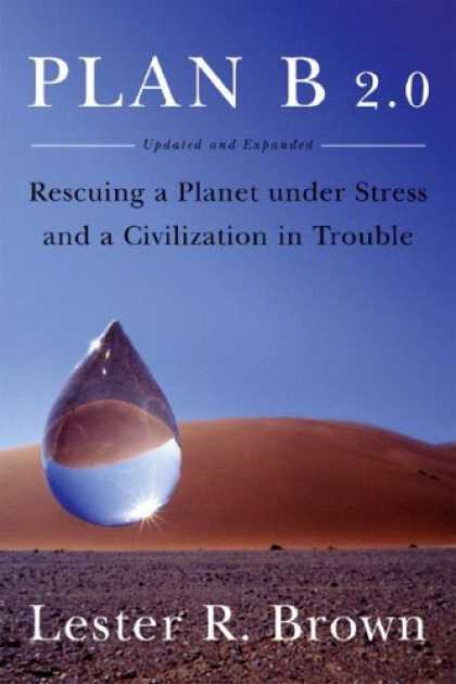 Bestsellers (2006) - Plan B 2.0: Rescuing a Planet Under Stress and a Civilization in Trouble by Lest