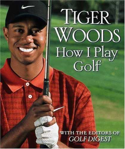 Bestsellers (2006) - How I Play Golf by Tiger Woods