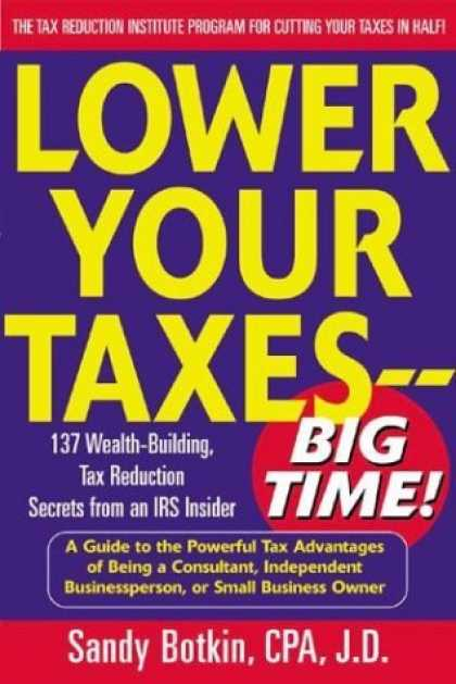 Bestsellers (2006) - Lower Your Taxes - Big Time! : Wealth-Building, Tax Reduction Secrets from an IR