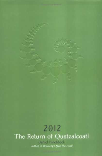 Bestsellers (2006) - 2012: The Return of Quetzalcoatl by Daniel Pinchbeck