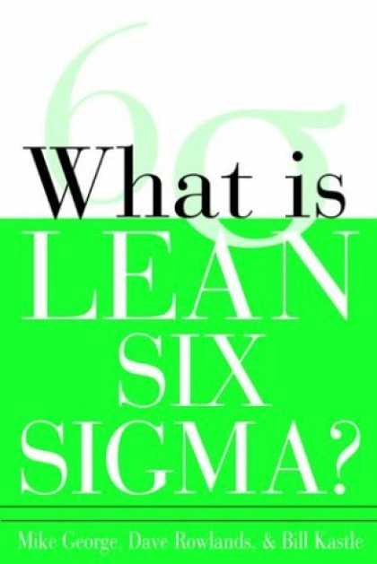 Bestsellers (2006) - What is Lean Six Sigma by Michael L. George