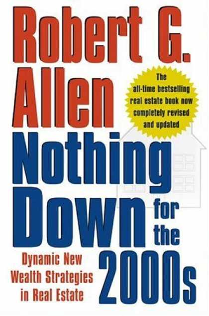Bestsellers (2006) - Nothing Down for the 2000s: Dynamic New Wealth Strategies in Real Estate by Robe