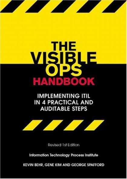 Bestsellers (2006) - The Visible Ops Handbook: Implementing ITIL in 4 Practical and Auditable Steps b