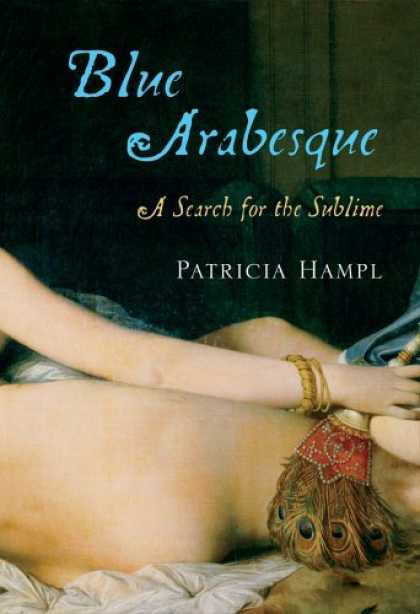 Bestsellers (2006) - Blue Arabesque: A Search for the Sublime by Patricia Hampl