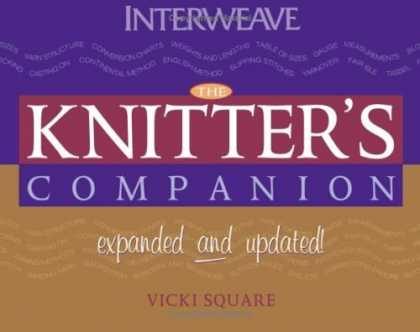 Bestsellers (2006) - The Knitter's Companion: Expanded and Updated (Companion series, The) by Vicki S