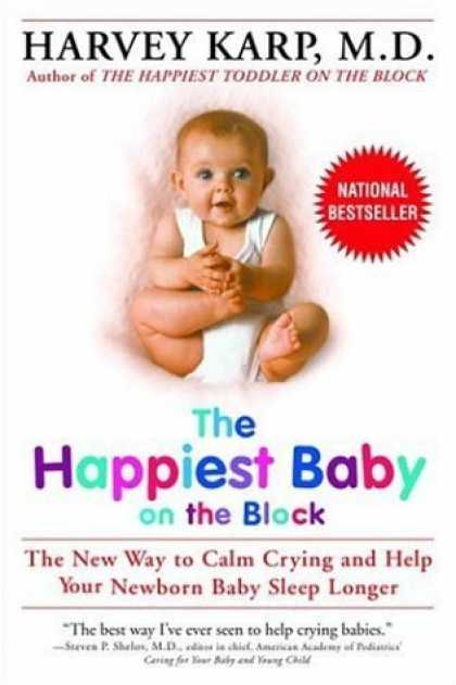 Bestsellers (2006) - The Happiest Baby on the Block: The New Way to Calm Crying and Help Your Newborn