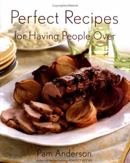 Bestsellers (2006) - Perfect Recipes for Having People Over by Pamela Anderson
