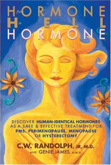 Bestsellers (2006) - From Hormone Hell to Hormone Well: Discover Human-Identical Hormones as a Safe &