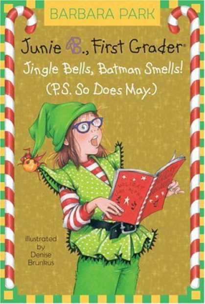 Bestsellers (2006) - Junie B., First Grader: Jingle Bells, Batman Smells! (p.s. so does May.) (A Step