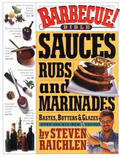 Bestsellers (2006) - Barbecue! Bible : Sauces, Rubs, and Marinades, Bastes, Butters, and Glazes by St