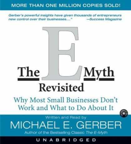 Bestsellers (2006) - The E-Myth Revisited CD : Why Most Small Businesses Don't Work and What to do ab