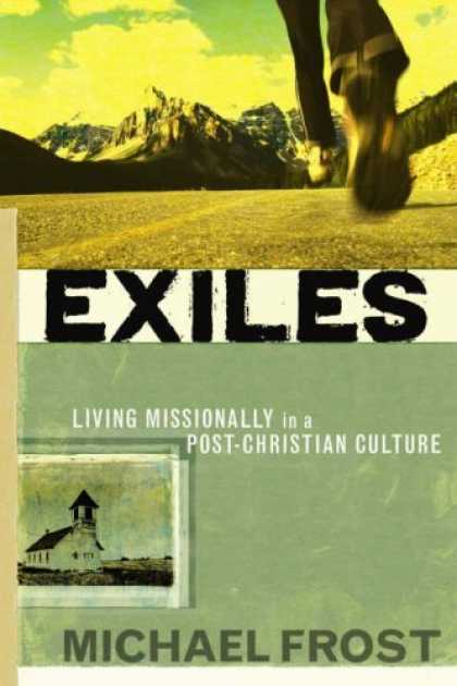 Bestsellers (2006) - Exiles: Living Missionally in a Post-Christian Culture by Michael Frost