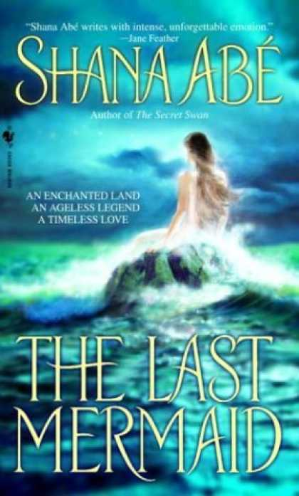 Bestsellers (2006) - The Last Mermaid by Shana Abe