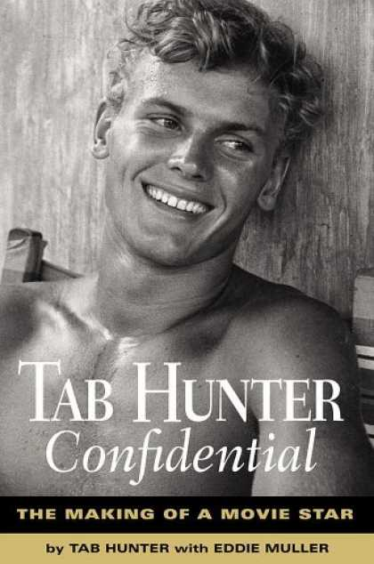 Bestsellers (2006) - Tab Hunter Confidential: The Making of a Movie Star by Tab Hunter