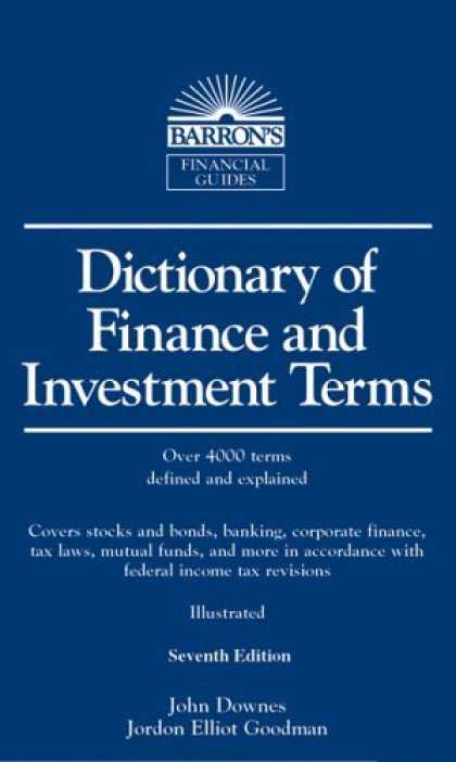 Bestsellers (2006) - Dictionary of Finance and Investment Terms by John Downes