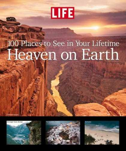 Bestsellers (2006) - Life: Heaven on Earth: 100 Places to See in Your Lifetime by Editors of Life Mag