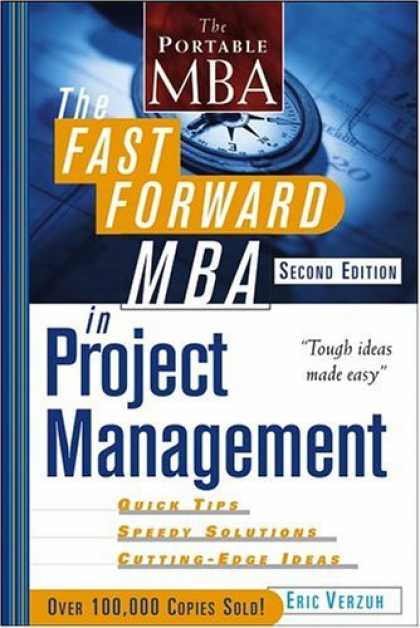 Bestsellers (2006) - The Fast Forward MBA in Project Management, Second Edition by Eric Verzuh