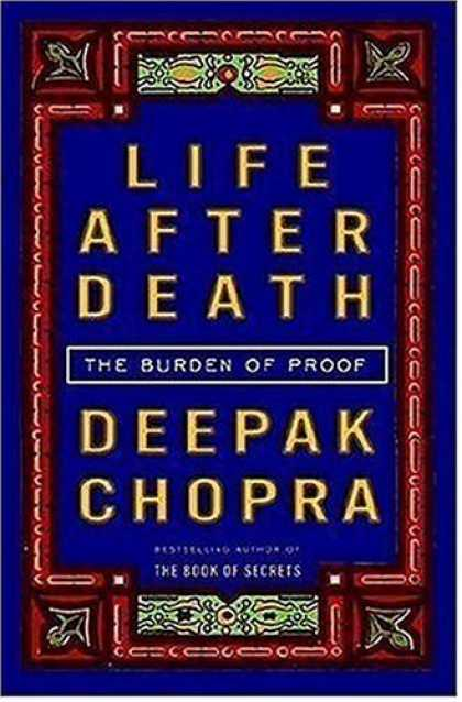 Bestsellers (2006) - Life After Death: The Burden of Proof by Deepak Chopra