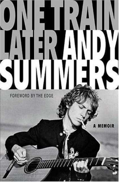 Bestsellers (2006) - One Train Later: A Memoir by Andy Summers