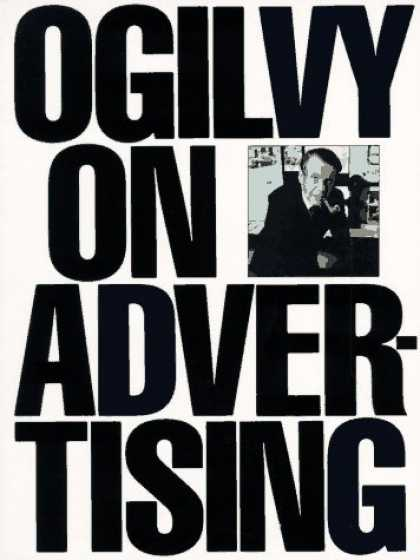 Bestsellers (2006) - Ogilvy on Advertising by David Ogilvy