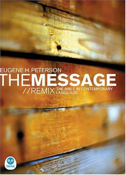 Bestsellers (2006) - The Message Remix (Bible in Contemporary Language) by Eugene H. Peterson