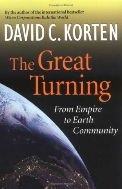 Bestsellers (2006) - The Great Turning: From Empire to Earth Community (BK Currents) by David C. Kort