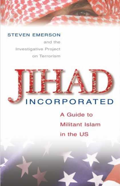 Bestsellers (2006) - Jihad Incorporated: A Guide to Militant Islam in the Us by Steven Emerson
