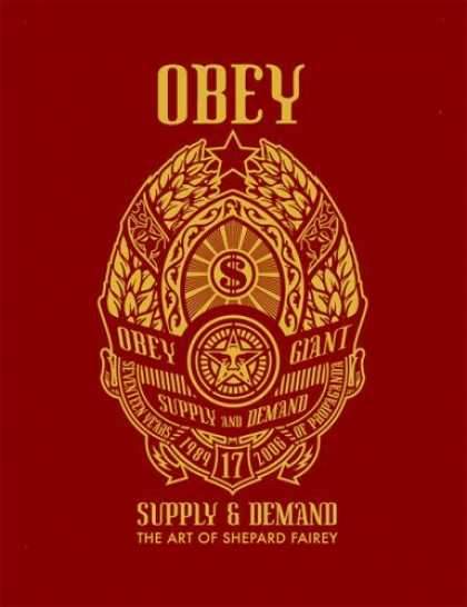 Bestsellers (2006) - Supply And Demand: The Art of Shepard Fairey by Shepard Fairey